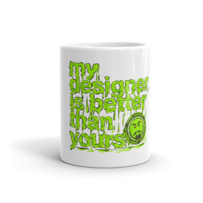 My Designer is Bettern than Yours – MUG