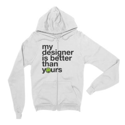 My Designer Is Better – ZIP hoodie